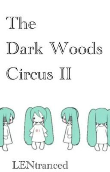 The Dark Woods Circus II (On Hold)