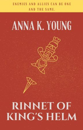 Rinnet of King's Helm (FIRST DRAFT) by AnnaKYoung