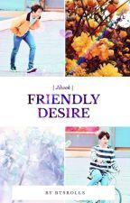 Friendly Desire | Jikook |  by btsrolls