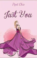 Just You(Morano Family 1) ( Re-post ) by Pipit_Chie