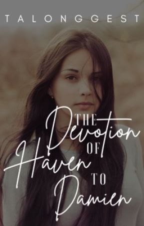 The Devotion of Haven to Damien by andeyyya