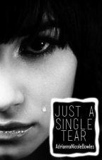 Just A Single Tear by AdriannaNicoleBowles