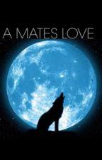A Mate's Love by mylovelies15