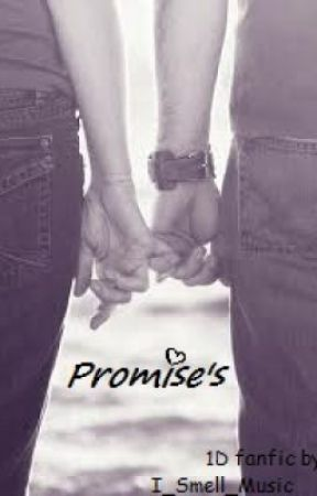 Promise's (1D fanfic) by I_Smell_Music