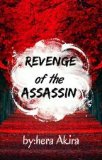 Revenge  of The Assassin(Slow  Update) by hera120