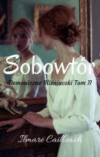 Sobowtór - Demoniczne Bliźniaczki Tom 2 by NeridaCailleach