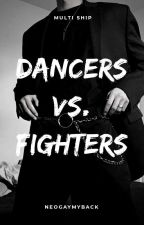 Dancers VS Fighters by neogaymyback