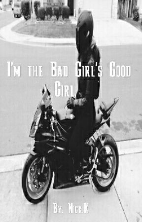 I'm The Bad Girl's Good Girl. (lesbian story) by nickrahmank