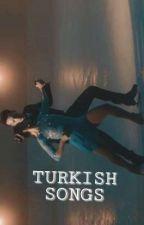 My Favorite Turkish Songs by pitchatik