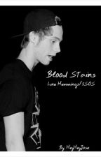 Blood Stains |L.H. 5SOS| by heyheyjose