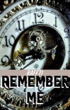 Remember Me by RaFFTi