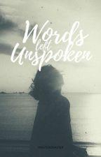 Words Left Unspoken by missterdisaster