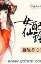 Nữ xứng tiên linh - CĐ,tu tiên,XK - Mộ Lưu Tô (minhminh188 cv) by tsufye