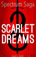 Scarlet Dreams - by Scarlet R. by spectrumsaga