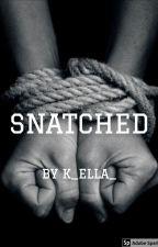 Snatched by K_ella_