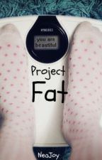 Project Fat by LostFindingMyself