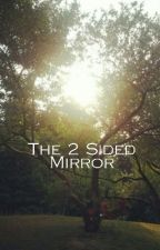 The 2 Sided Mirror Book 1. by chibbi_yappo