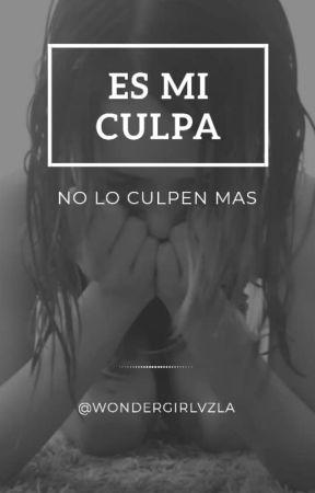 Es mi culpa by wondergirlvzla