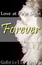 ♥Love At First Sight - Forever by ZanessaGaily