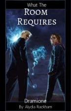 What the Room Requires (Dramione) by Mishellcap23
