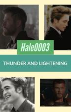 Thunder and Lightning.                                      e.cullen & t.odinson by Hale0003