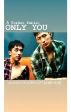 Only You by apparentlyavery