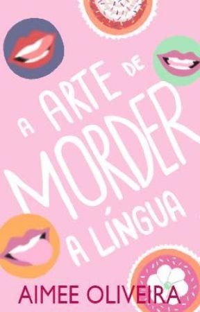 A arte de morder a língua by aimeeoliveira