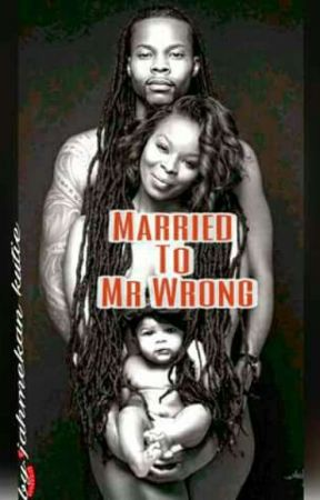Married To Mr Wrong  by Jahmekankutie