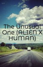 The Unusual One (ALIEN X HUMAN) by sabrina-stories