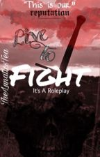 Live to Fight (Roleplay) by TheLunaticsTea