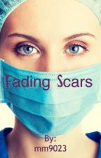 Fading Scars (Sequel to Wound Healing) GirlxGirl  by mm9023