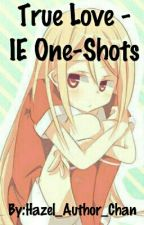True Love - Inazuma Eleven One-Shots!! [REQUESTS CLOSED] by Miss_Anime_Nerd