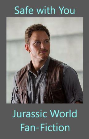 Safe with You - Jurassic World Fan-Fiction - Chapter 3 - Wattpad