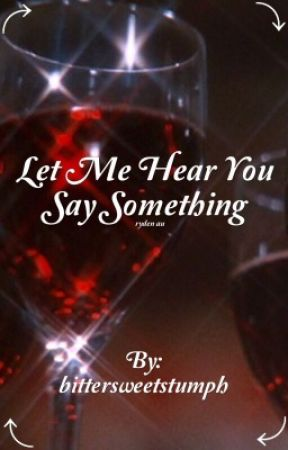 Let Me Hear You Say Something | ryden au by bittersweetstumph