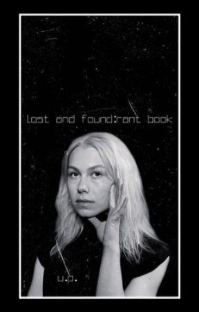 Lost & Found ➢ Rant Book by urbanpoetics