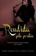 Rendida pelo perdão (SOMENTE DEGUSTAÇÃO) by SaradoJonas