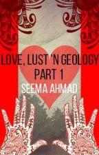 Love, Lust 'n Geology (2ND DRAFT) by seema_ahmad