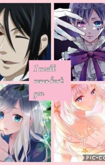 I would never hurt you{Ciel P x reader and Sebastian x Demon