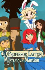 Professor Layton And The Mysterious Mansion by LaytonsGal