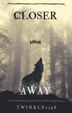 Closer 2Min by Twinkle1398