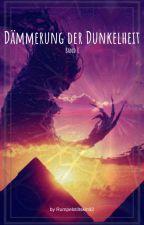 Dämmerung der Dunkelheit by Rumpelstiltskin92