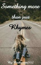 Something more than just Rhymes   ✔ by Bookworm2452