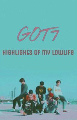[IMAGINE] GOT7 - Hightlights of my lowlife