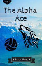 The Alpha Ace•(A Haikyuu Fanfic) by X_Black_Magic_X