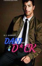 Dani The D*ck {F1/Daniel Ricciardo Fanfiction} by n2n0n00