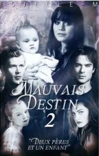 Mauvais Destin, tome 2 [EN CORRECTION ] by estelle-m