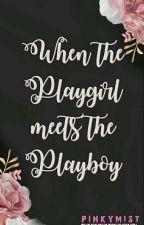 When The Playgirl Meets the Playboy (UCNSTRCN) by pinkymist