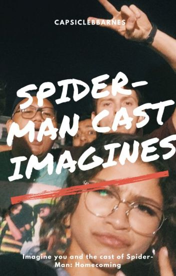 Spider-Man Cast • Imagines - Cap Barnes - Wattpad