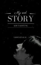 SAD STORY [ KIM TAEHYUNG ] by yoontaetae_gi