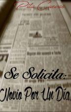 Se Solicita: Novio Por Un Día by pitacuevas